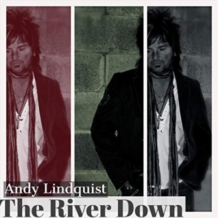 Andy Lindquist - The River Down  2018