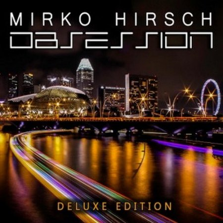 Mirko Hirsch - Obsession 2011 (2016) (Deluxe Edition) 2 CD