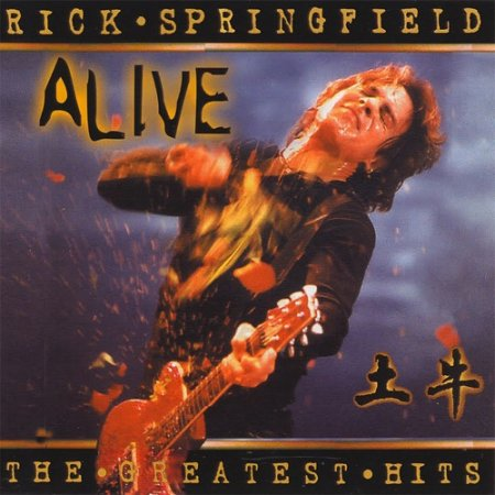 Rick Springfield - The Greatest Hits... Alive 2001