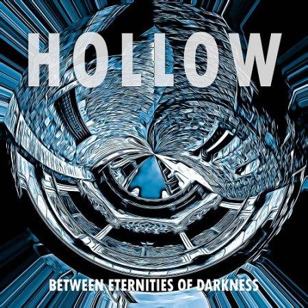 Hollow - Between Eternities of Darkness (2018)