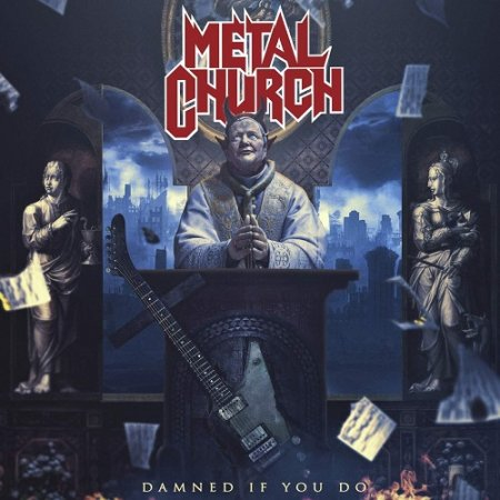 Metal Church - Damned If You Do 2018