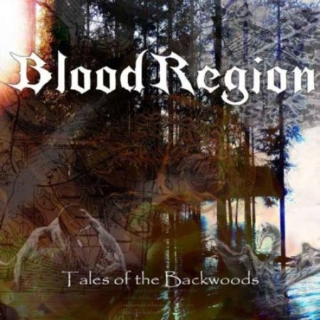Blood Region - Tales Of The Backwoods 2018