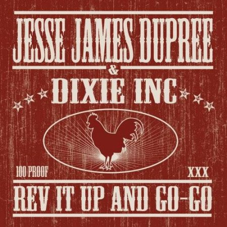 Jesse James Dupree And Dixie Inc -  Rev It Up And Go-Go 2008
