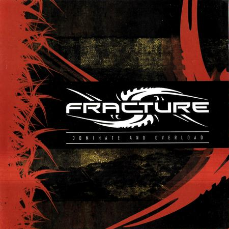 FRACTURE  -  DOMINATE AND OVERLOAD 2010 (Lossless + MP3)