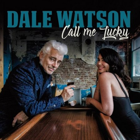 Dale Watson - Call Me Lucky 2019