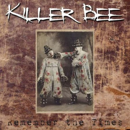 Killer Bee - Remember the Times 2019