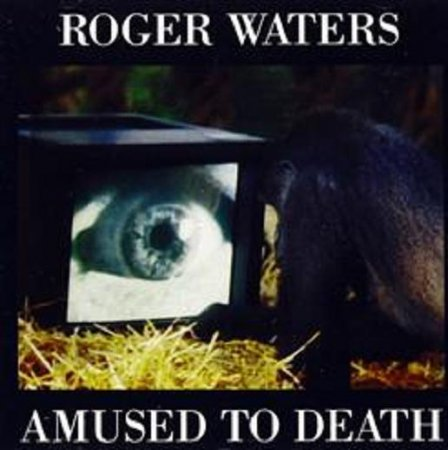 Roger Waters - Amused To Death 1992 (LossLess + MP3)