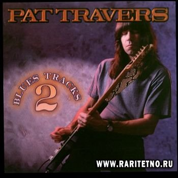 Pat Travers - Blues Tracks 2 1998
