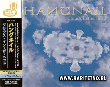 Hangnail - Clouds In The Head 2001