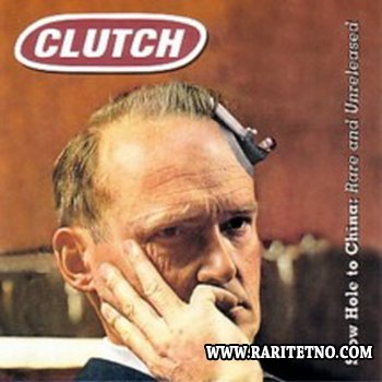 Clutch - Slow Hole to China: Rare and Unreleased 2003