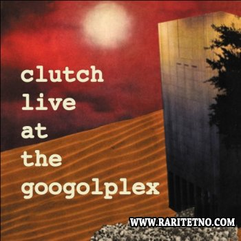 Clutch - Live at the Googolplex 2003