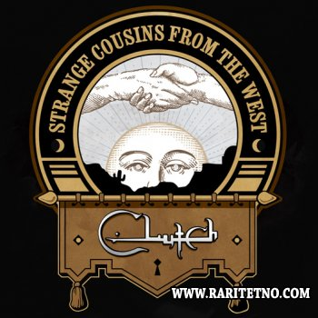 Clutch - Strange Cousins From The West 2009