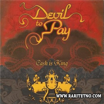 Devil to Pay - Cash is King 2006