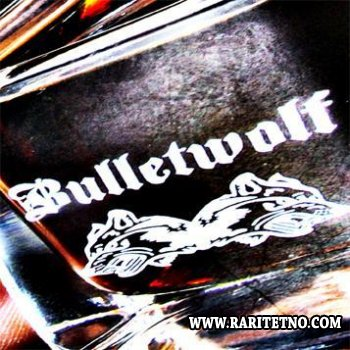 Bulletwolf - Double Shots of Rock and Roll 2008