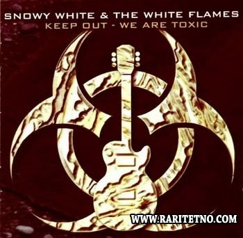 Snowy White & The White Flames - Keep Out - We Are Toxic 1999