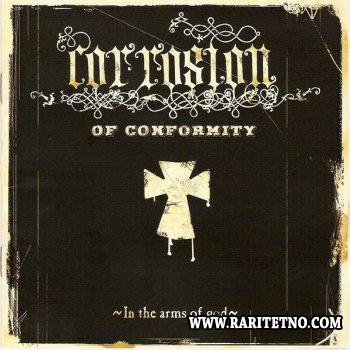 Corrosion of Conformity - In the Arms of God 2005