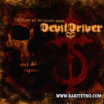 Devildriver - The Fury Of Our Maker's Hand 2005