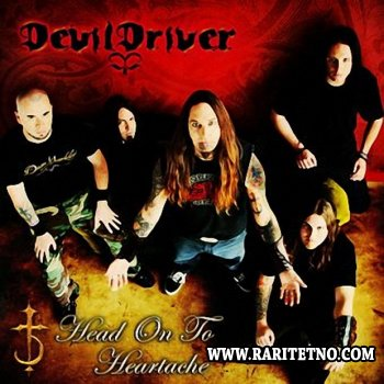 Devildriver - Head On To Heartache 2008