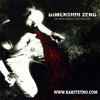 Dimension Zero - He Who Shall Not Bleed 2007
