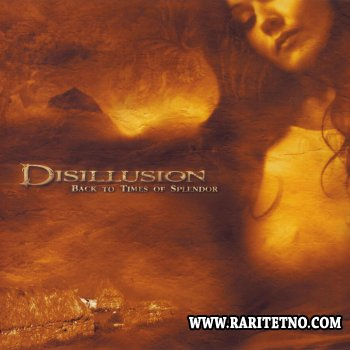 Disillusion - Back to Times of Splendor 2004