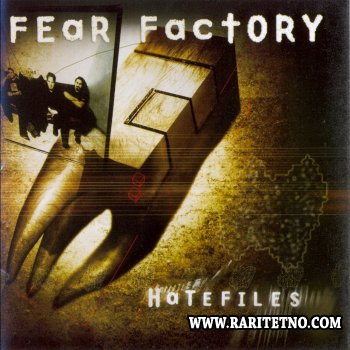 Fear Factory  - Hatefiles 2003