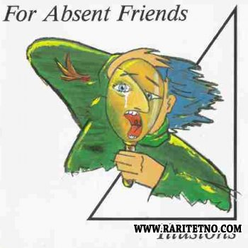 For Absent Friends - Illusions (EP)  1990