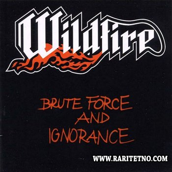 Wildfire - Brute Force And Ignorance 1983
