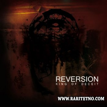 Reversion - KIng Of Deceit 2002