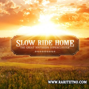 Slow Ride Home - The Great Southern Supercluster (EP) 2010