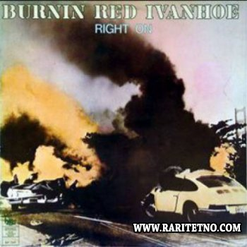 Burnin' Red Ivanhoe - Right On 1974