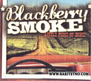 Blackberry Smoke - Little Piece Of Dixie 2009 (Lossless+MP3)