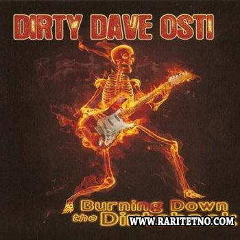 Dirty Dave Osti - Burning Down The Dirtshack 2011