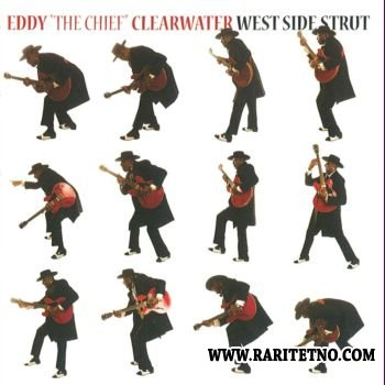 Eddy ''The Chief'' Clearwater - West Side Strut 2008 (Lossless+MP3)