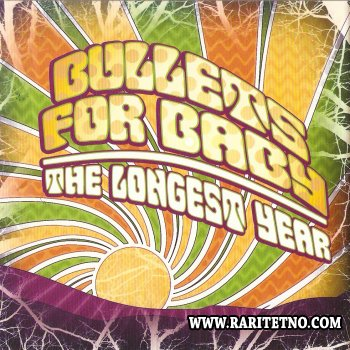 Bullets For Baby - The Longest Year 2007