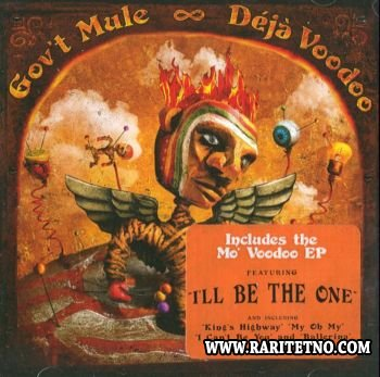 Gov't Mule - Deja Voodoo & Mo' Voodoo EP 2005 (Lossless+MP3)