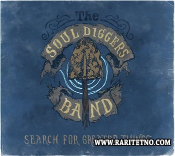 The Souldiggers Band - Search For Greater Things 2012