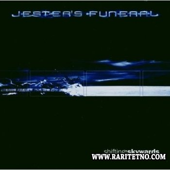 Jester's Funeral - Shifting: Skywards 2003