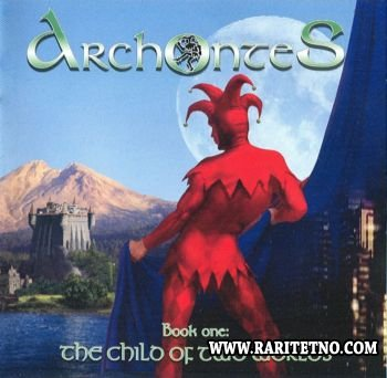 Archontes - Book One ''The Child Of Two Worlds'' 2004 (Lossless+MP3)