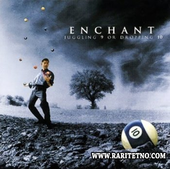 Enchant - Juggling 9 or Dropping 10 2000