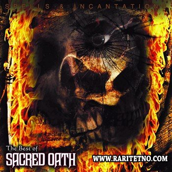 Sacred Oath - Spells and Incantations: The Best Of Sacred Oath 2012 (Compilation)