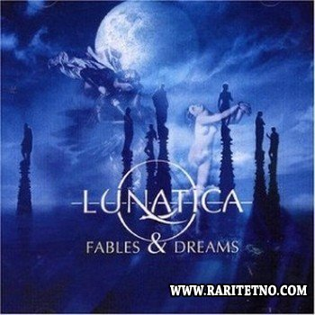 Lunatica - Fables And Dreams 2004