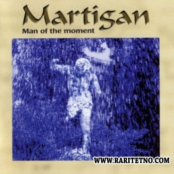 Martigan - Man Of The Moment 2002