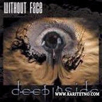 Without Face - Deep Inside 2001