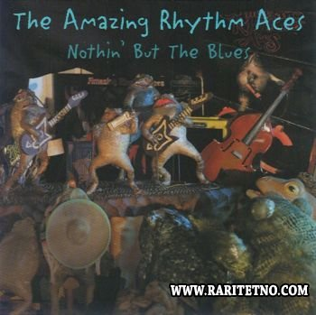 The Amazing Rhythm Aces - Nothin' But The Blues 2004 (Lossless+MP3)