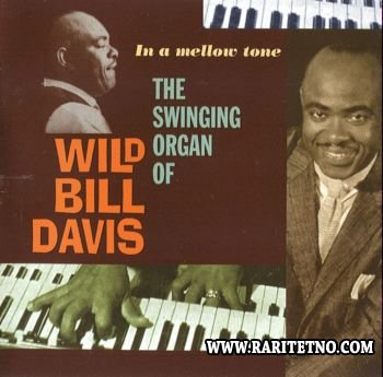 Wild Bill Davis - In The Mellow Tone 1960 (Lossless+MP3)