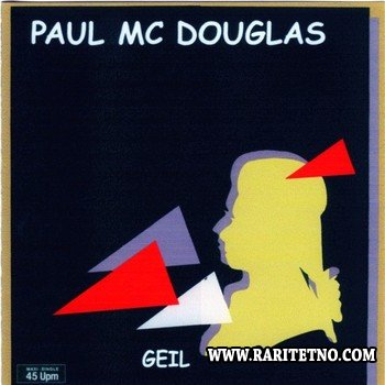 Paul Mc Douglas - Geil (Compilation) 1986