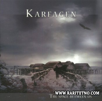 Karfagen - The Space Between Us 2007 (Lossless+MP3)