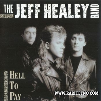 The Jeff Healey Band - Hell To Pay 1990 (Lossless+MP3)
