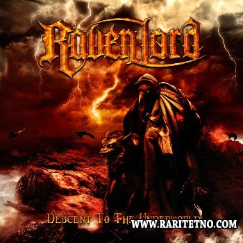 Raven Lord - Descent To The Underworld 2013