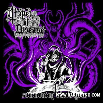 Chapel of Disease - Summoning Black Gods 2012